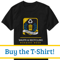 Waste & Recycling Workers Week Tshirts